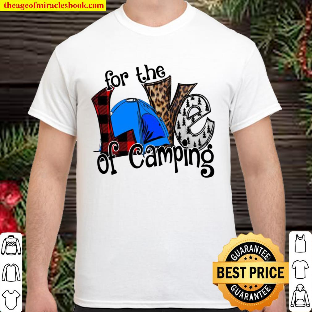 For The Love Of Camping Shirt