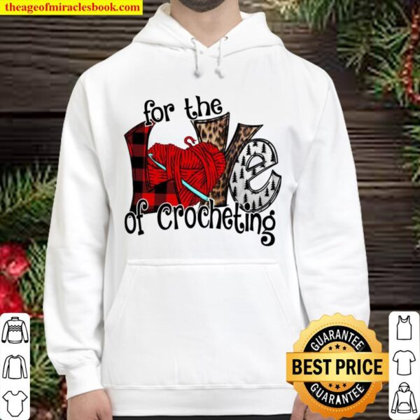 For The Love Of Crocheting Hoodie