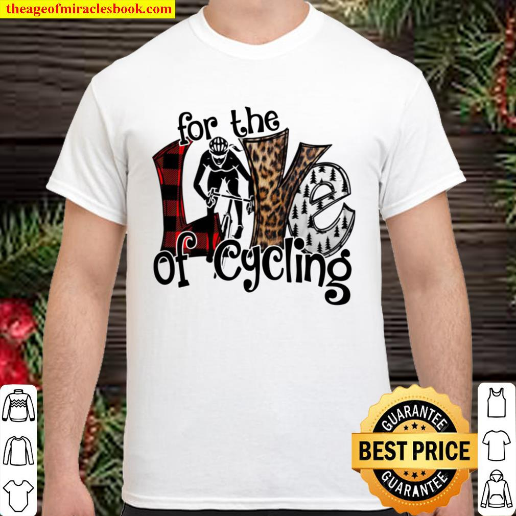 For The Love Of Cycling Shirt