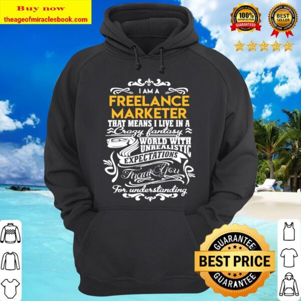 Freelance Marketer T Shirt - Live In Crazy Fantastic World Gift Item T Hoodie
