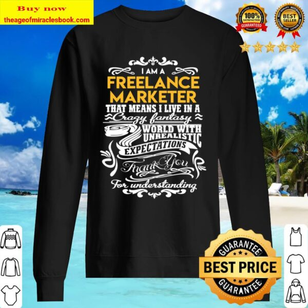 Freelance Marketer T Shirt - Live In Crazy Fantastic World Gift Item T Sweater