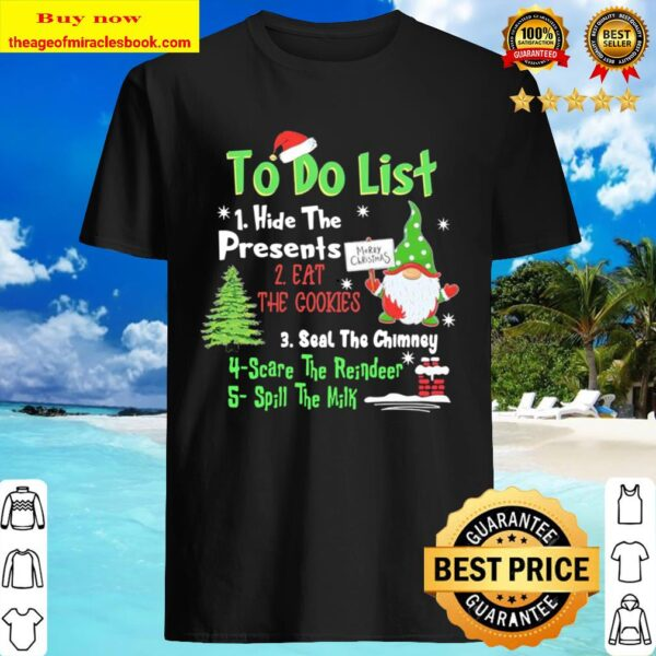 Gnome to do list hide the Presents Christmas Shirt