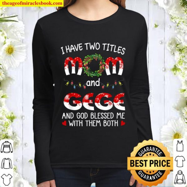 Grandma tee- I have two titles Mom and Gege Christmas Women Long Sleeved