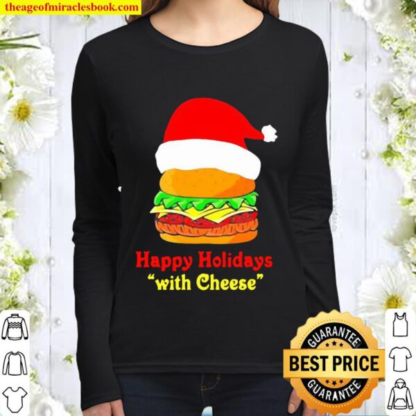 Happy Holidays with cheese Christmas cheeseburger funny Women Long Sleeved