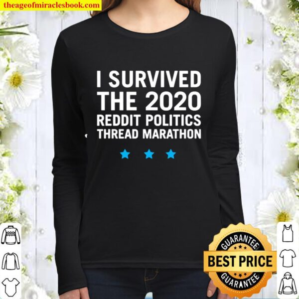 I Survived The 2020 Reddit Politics Thread Marathon Women Long Sleeved