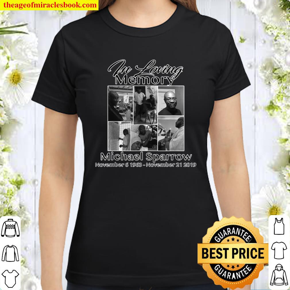 In Memory of my Michael Sparrow Classic Women T-Shirt