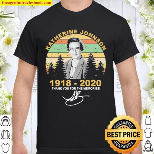 Katherine Johnson 1918 2020 thank you for the memories signatures vint Shirt