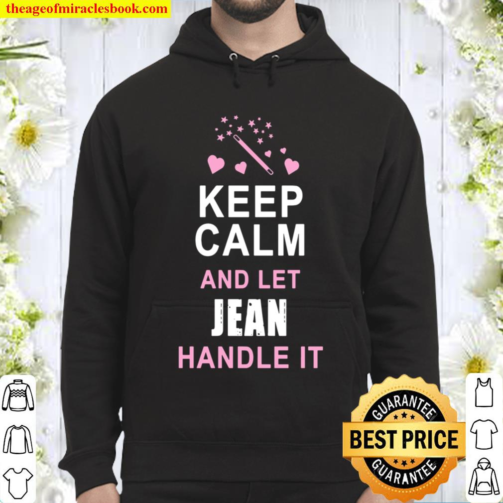 Keep Calm and Let Jeana Handle It Funny Name Personalized Hoodie