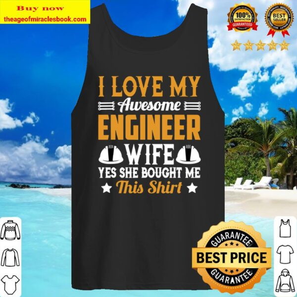 Mens I Love My Awesome Engineer Wife Funny Engineer Wife Tank Top