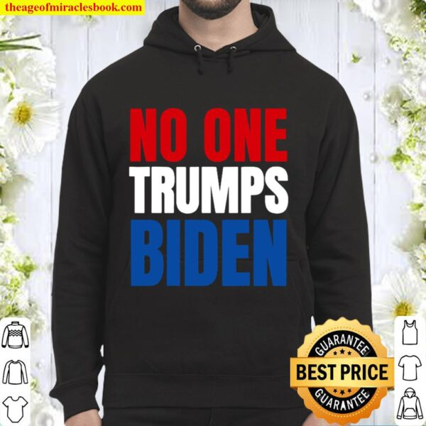 No One Trumps Biden Funny Biden Election Hoodie
