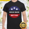 Official Build Back Better Shirt