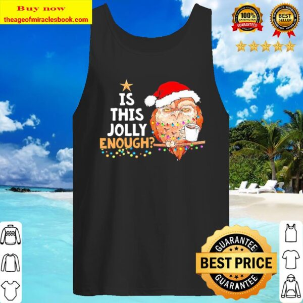Owl Santa drink Coffee Is this Jolly enough light Christmas Tank Top