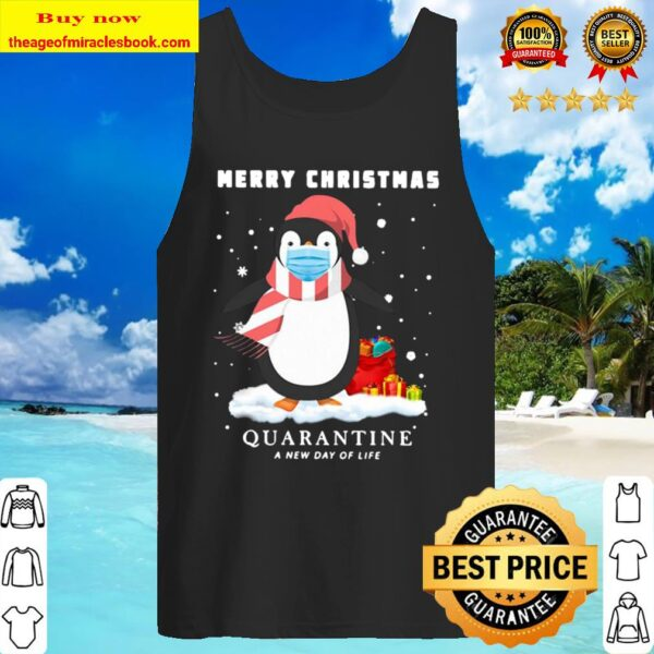 Penguin Merry Christmas Quarantine A New Day Of Life Tank Top