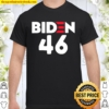 President joe biden 46 election gift democrat Shirt