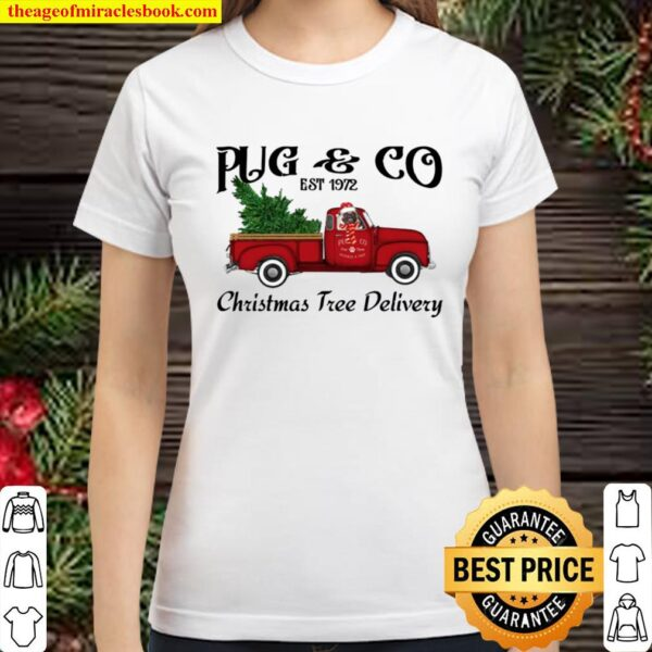 Pug And Co Est 1972 Christmas Tree Delivery Classic Women T-Shirt