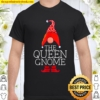 Queen Gnome Family Matching Group Christmas Outfits Pictures Shirt
