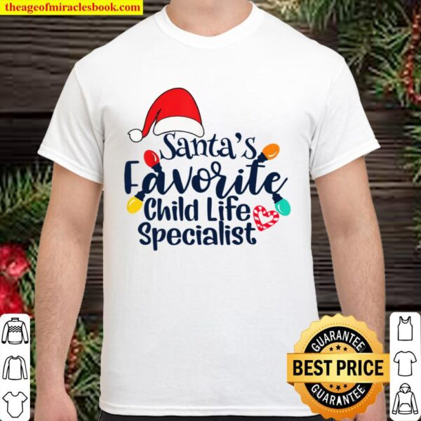 Santa's Favorite Child Life Specialist Nurse Christmas 2020 Shirt