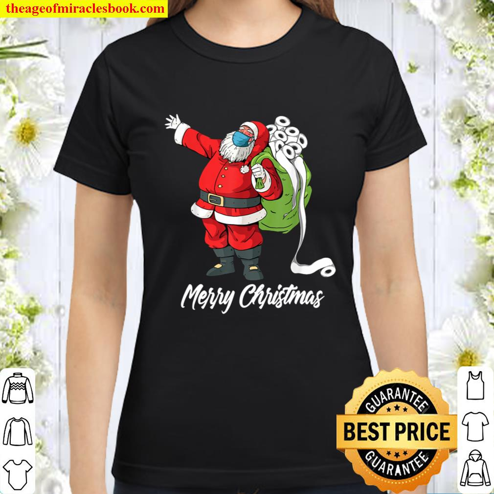 Santa with Face Mask and Toilet Paper Funny Christmas 2020 Classic Women T-Shirt