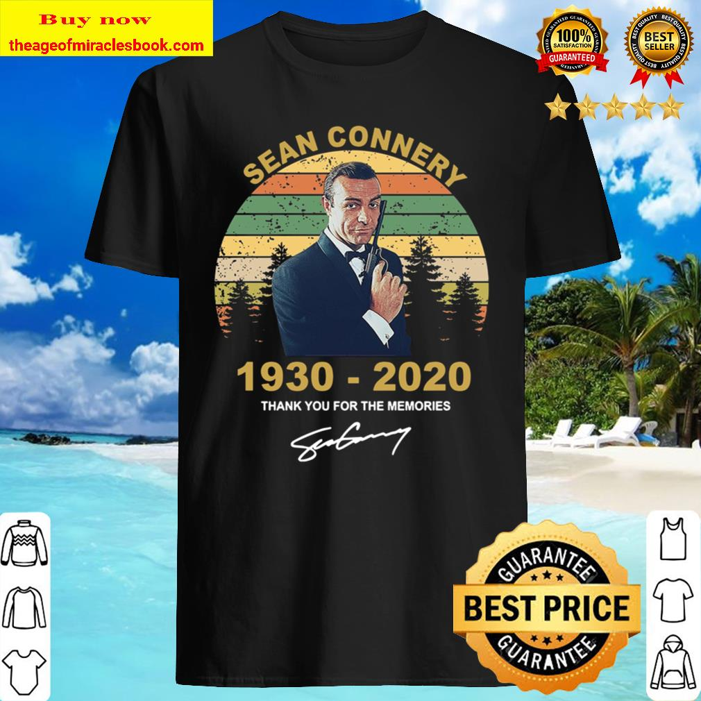 Sean Connery 1930 - 2020 Thank You For The Memories Shirt