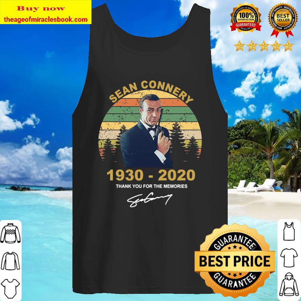 Sean Connery 1930 - 2020 Thank You For The Memories Tank Top
