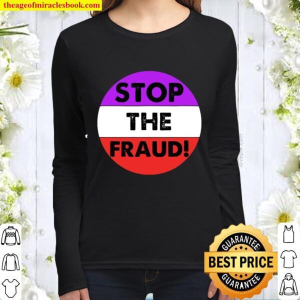 Stop The Fraud Presidential Election 2020 Women Long Sleeved