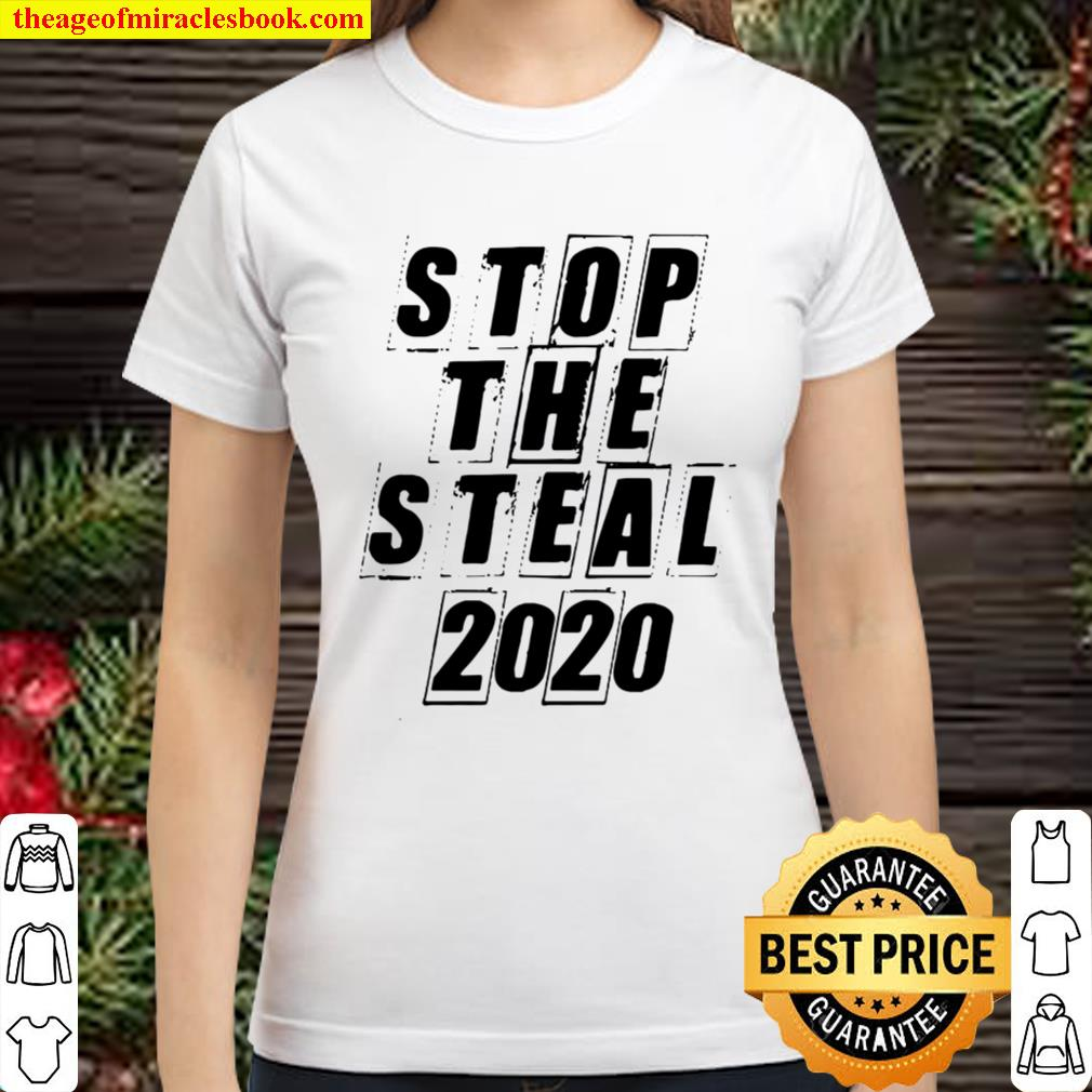 Stop The Steal 2020 Classic Women T-Shirt