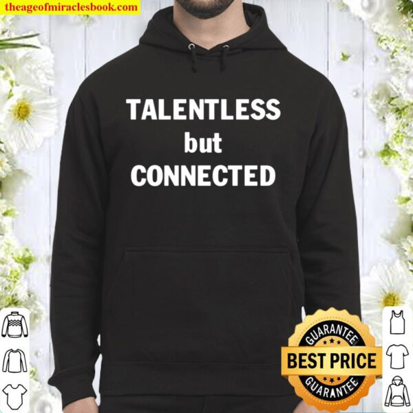 Talentless But Connected Hoodie