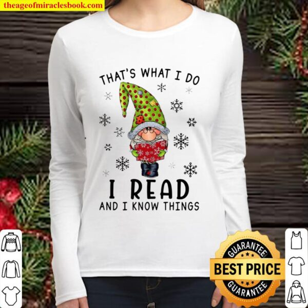 That's What I Do I Read And I Know Things Women Long Sleeved