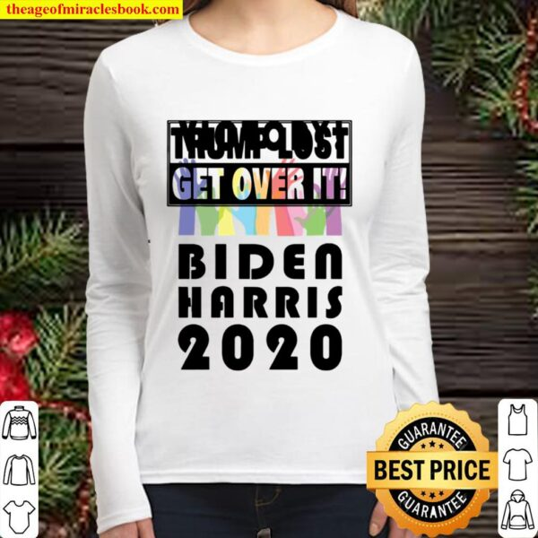 Trump Lost Get Over It Election Women Long Sleeved