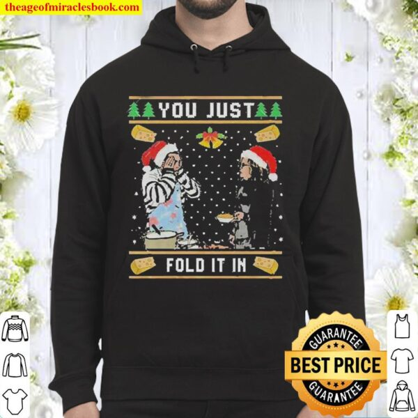 Ugly Christmas Sweater You Just Fold It In, Fold In The Cheese Hoodie