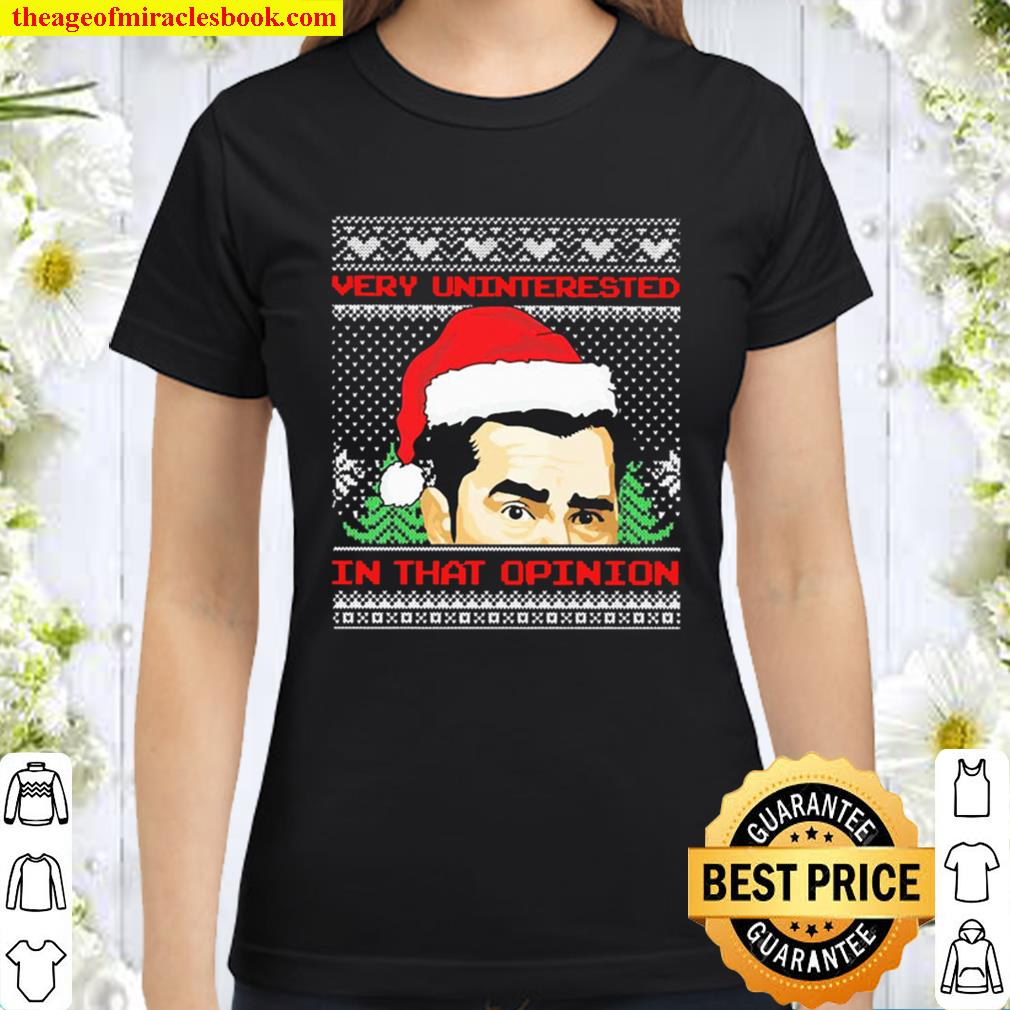 Very uninterested in the opinion Ugly Christmas Classic Women T-Shirt