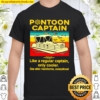 Vintage Pontoon captain noun like a regular captain only cooler see al Shirt