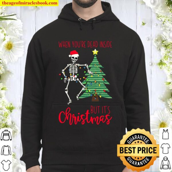 When You_re Dead Inside But It_s Christmas Funny Holiday Tee Hoodie