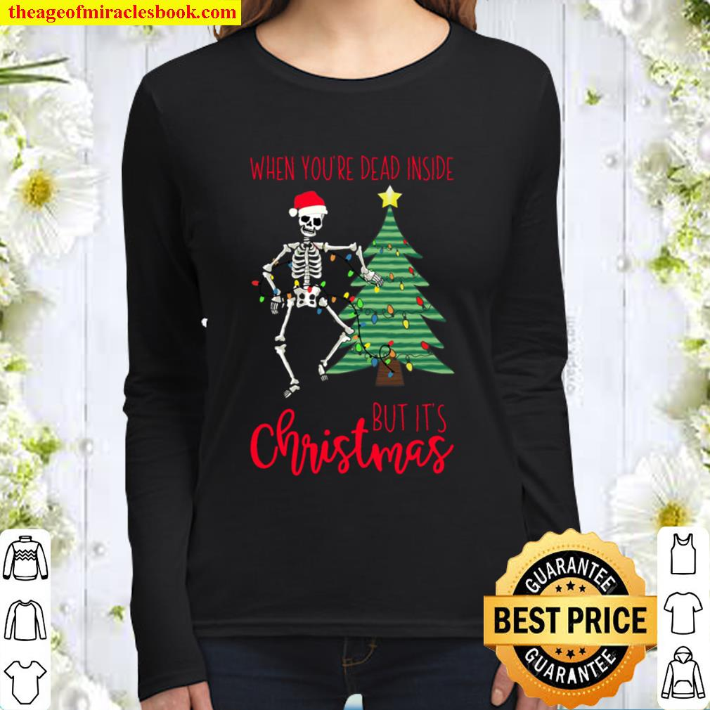 When You_re Dead Inside But It_s Christmas Funny Holiday Tee Women Long Sleeved