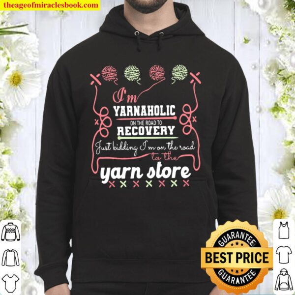 Yarnaholic on the Road To Recovery Hoodie