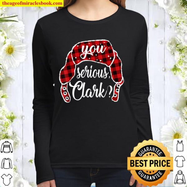 You Serious Clark Christmas Vacation Plaid Red Funny Women Long Sleeved