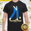You are fired golf stars Shirt