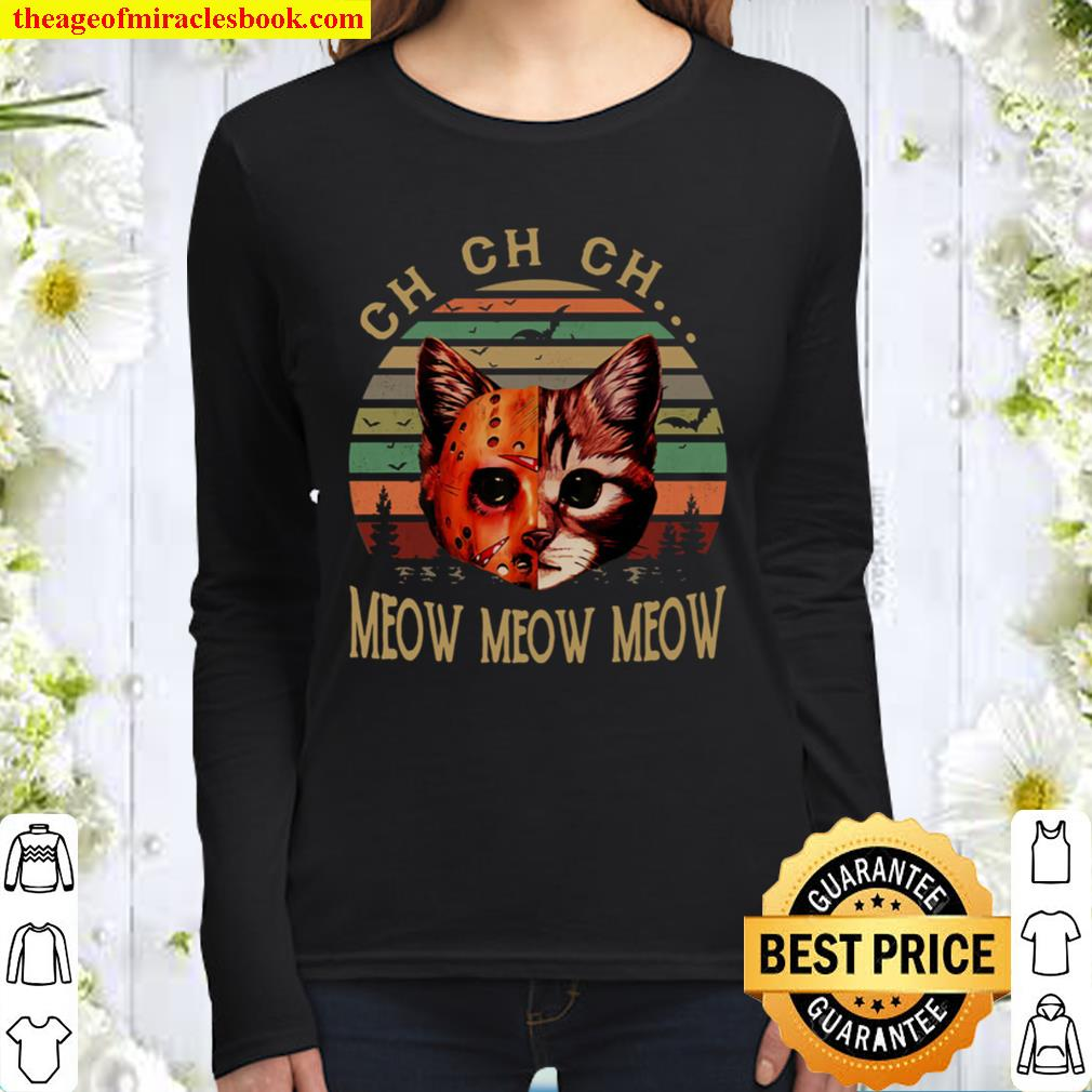 i dont always ch ch ch meow meow meow Women Long Sleeved