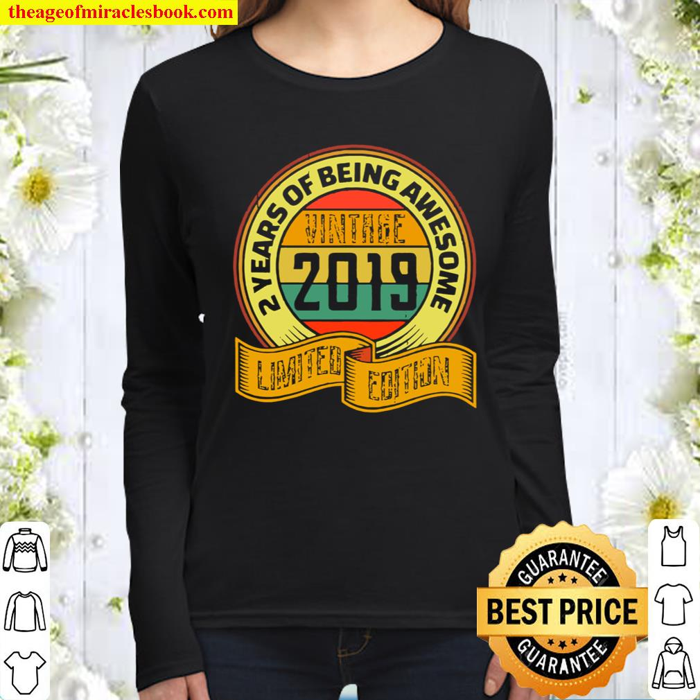 2 Year Of Being Awesome Limited Edition Old Gifts Vintage 2019 Women Long Sleeved