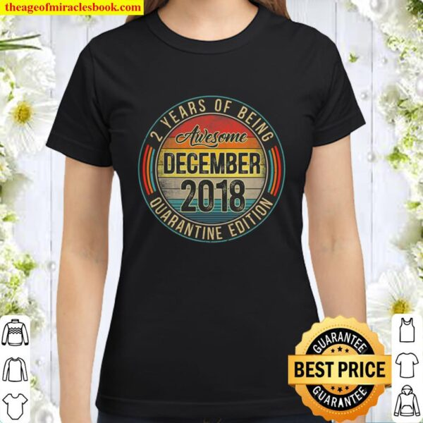 2 Years Old being awesome December 2018 quarantine edition Classic Women T-Shirt
