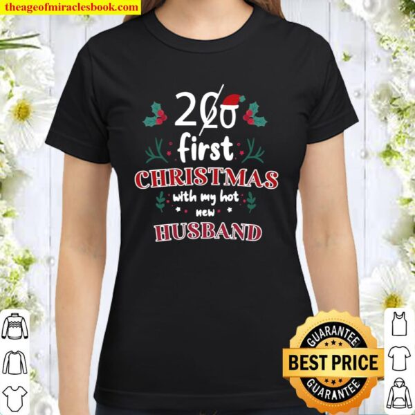 2020 First Christmas With My Hot New Husband Classic Women T-Shirt