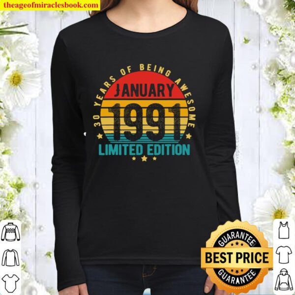30 Year Old Gifts January 1991 Limited Edition 30th Birthday Women Long Sleeved