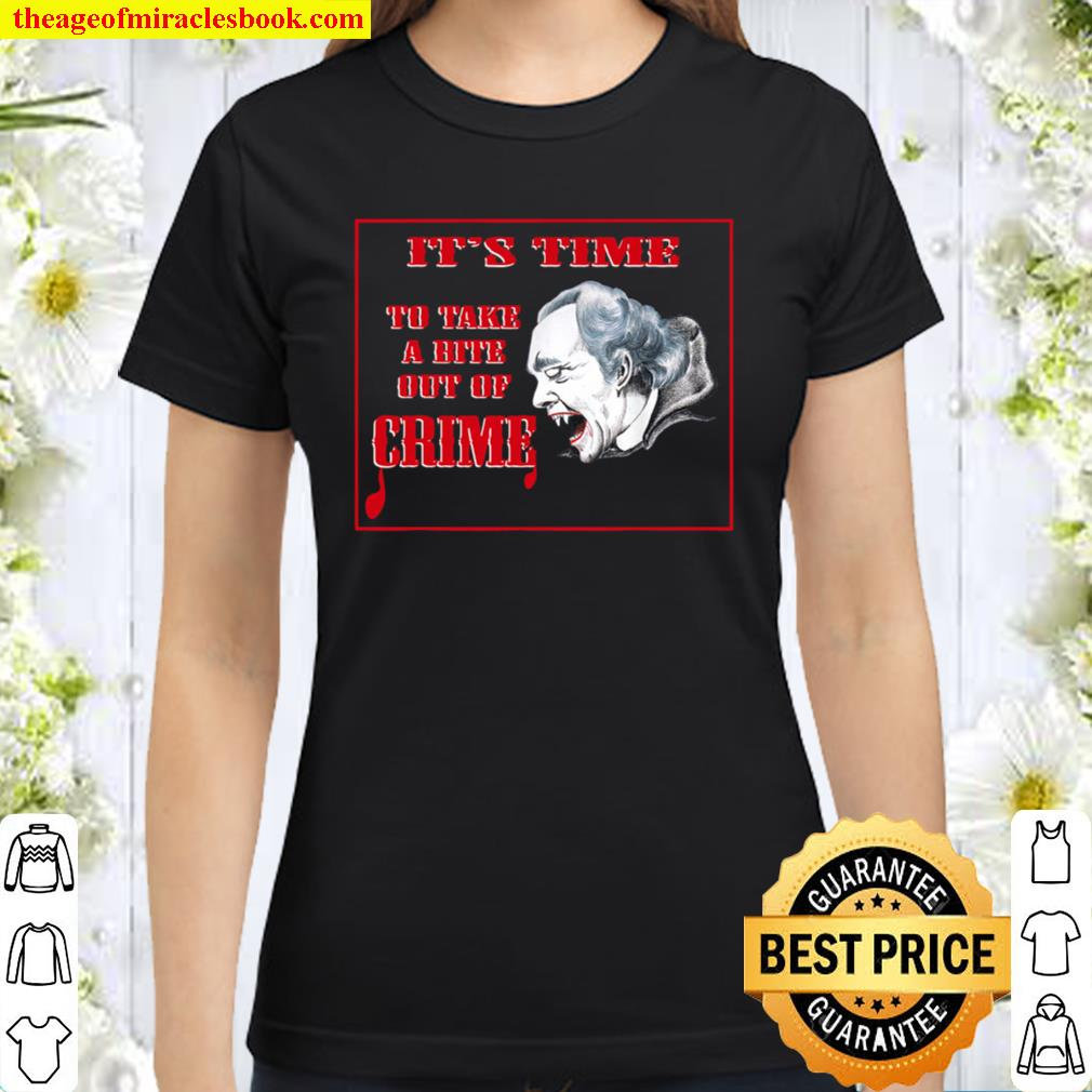 A Bite Out Of Crime Classic Women T-Shirt