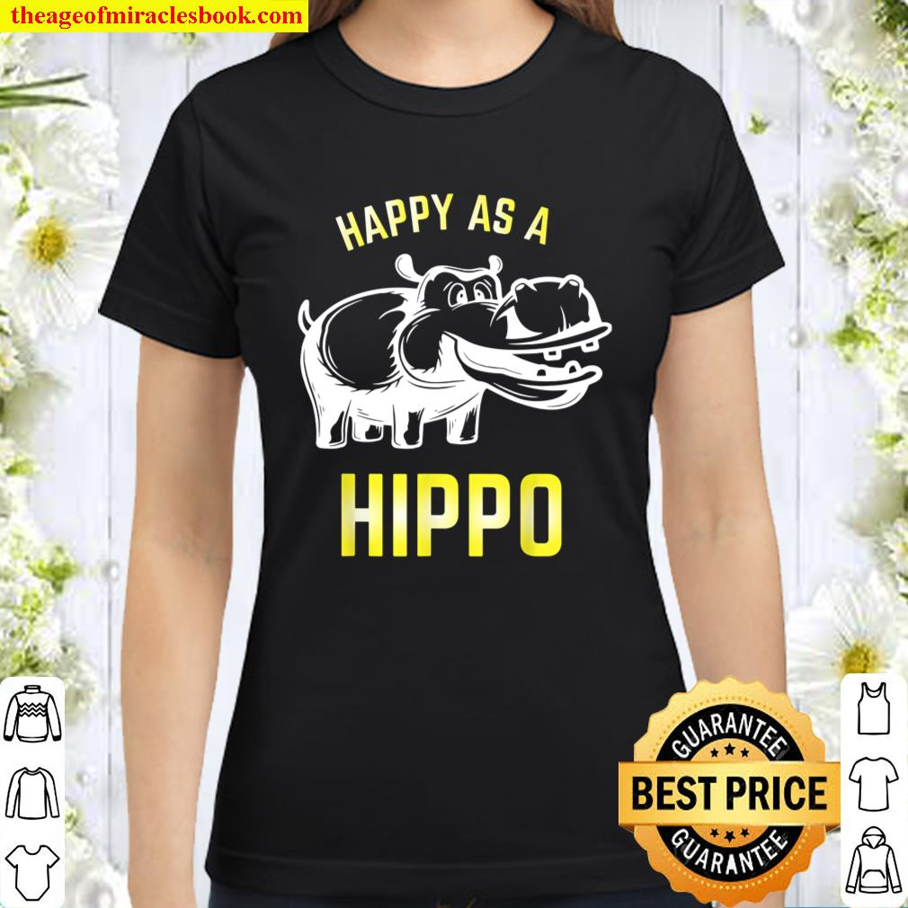 A Funny Hippo With A Smile Makes A Happy Hippo Classic Women T-Shirt