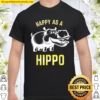 A Funny Hippo With A Smile Makes A Happy Hippo Shirt