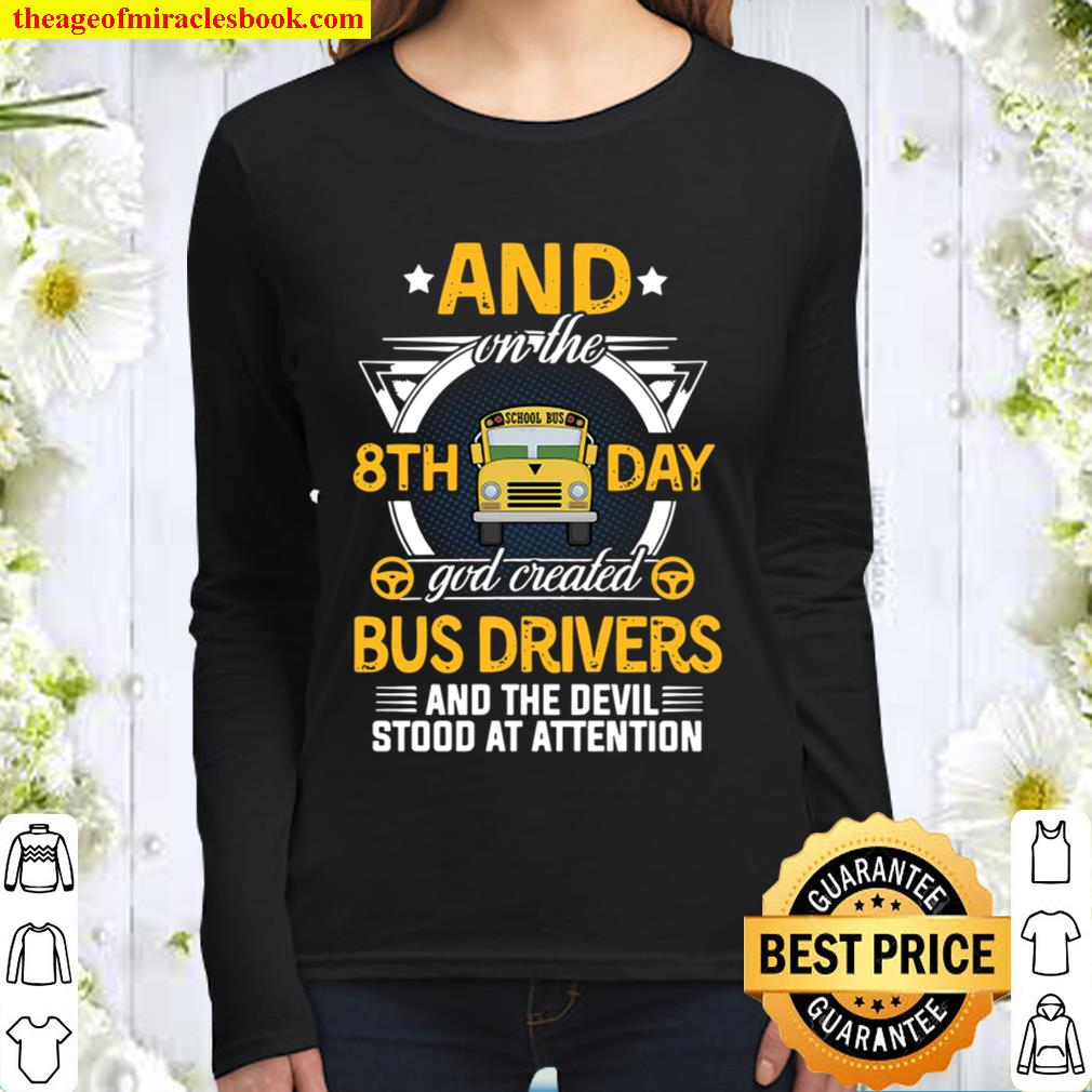 And on the 8th day god created bus drivers Women Long Sleeved