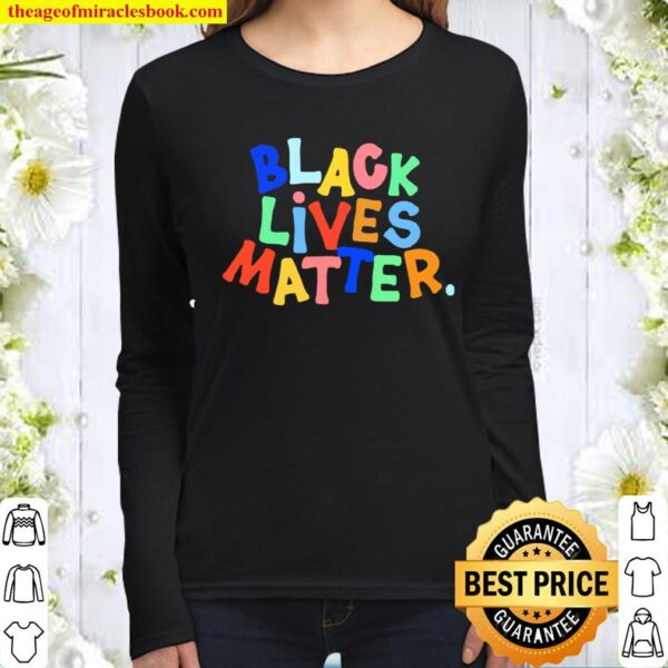 BLM We Can Not Go Back To Being Silent Women Long Sleeved