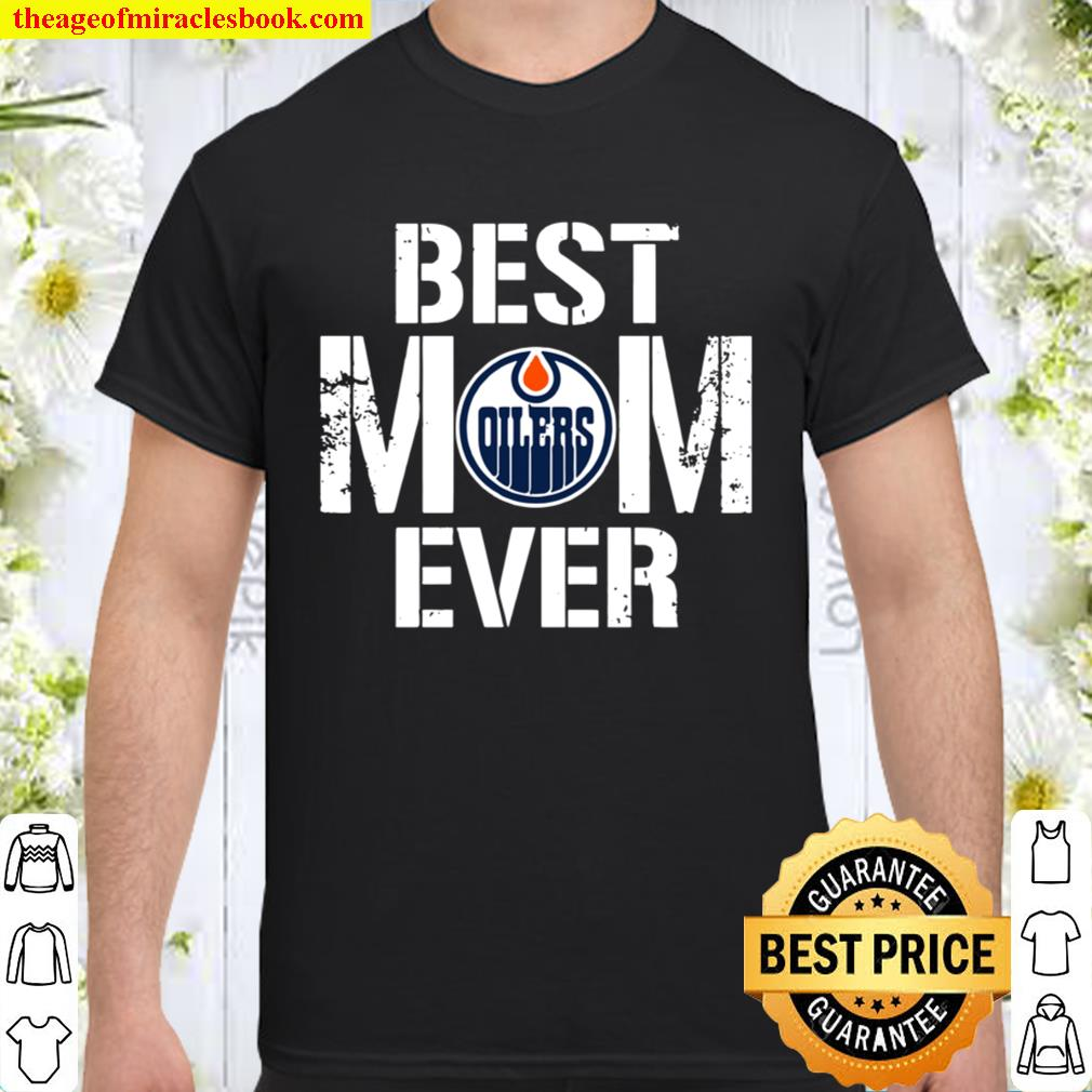 Best Edmonton Oilers Mom Ever For Mother's Day Shirt
