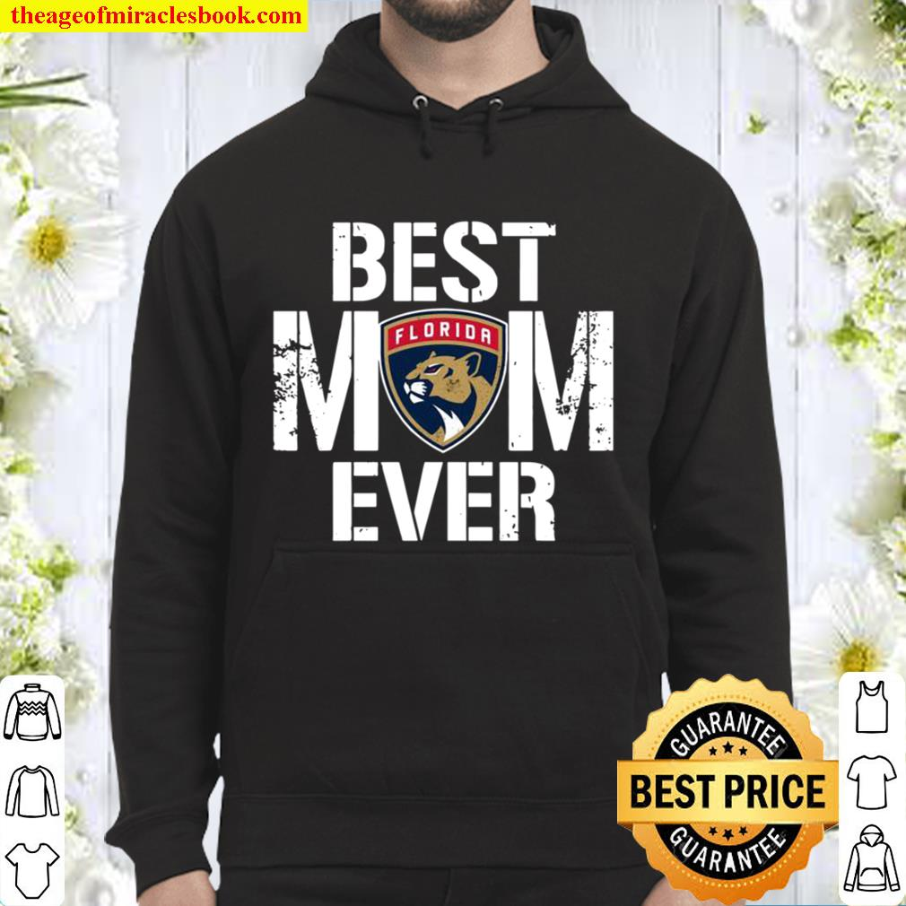 Best Florida Panthers Mom Ever For Mother's Day Hoodie