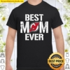 Best New Jersey Devils Mom Ever For Mother's Day Shirt